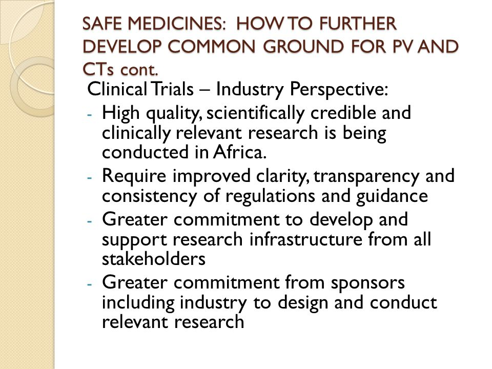 SAFE MEDICINES: HOW TO FURTHER DEVELOP COMMON GROUND FOR PV AND CTs cont.