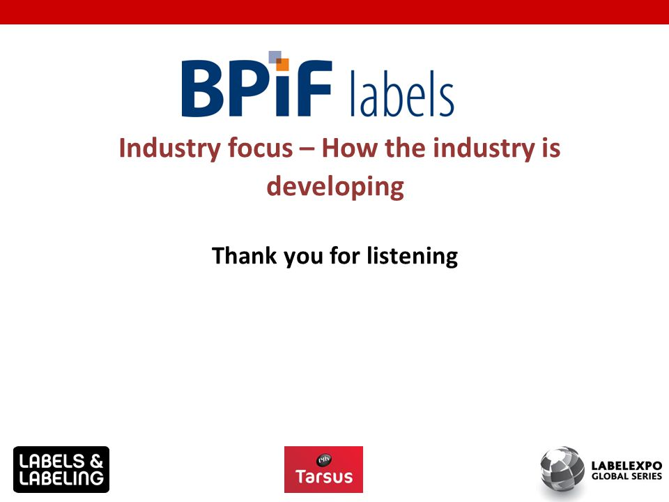 Industry focus – How the industry is developing Thank you for listening