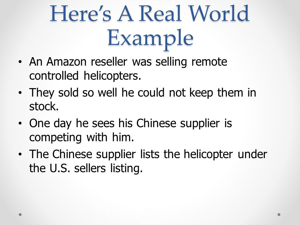 Here's A Real World Example An Amazon reseller was selling remote controlled helicopters.