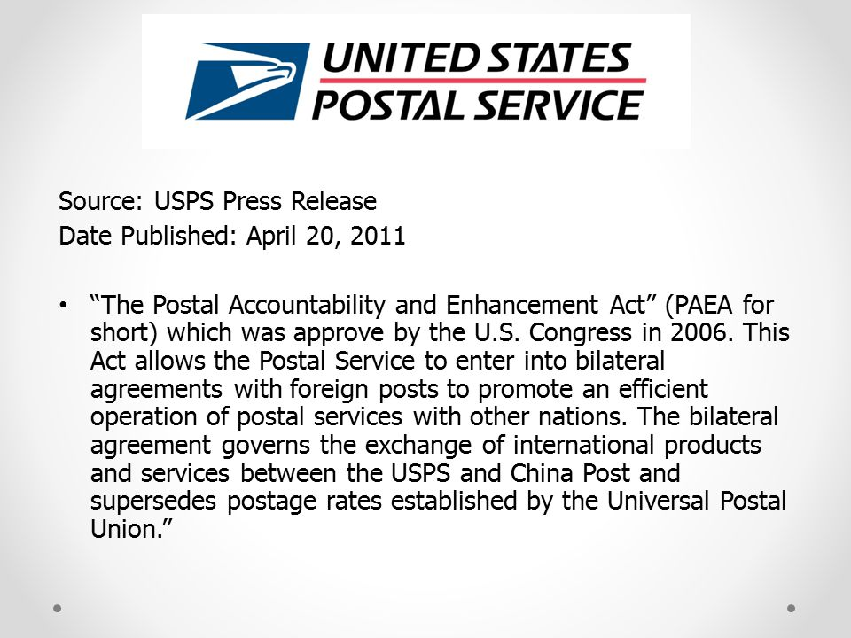 Source: USPS Press Release Date Published: April 20, 2011 The Postal Accountability and Enhancement Act (PAEA for short) which was approve by the U.S.