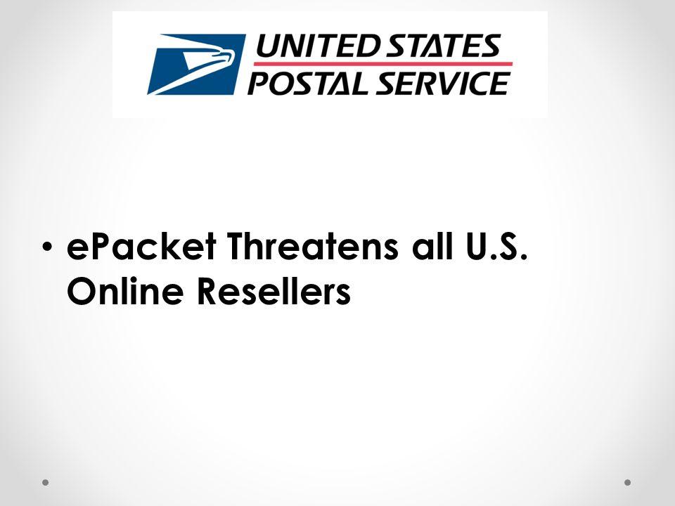 ePacket Threatens all U.S. Online Resellers