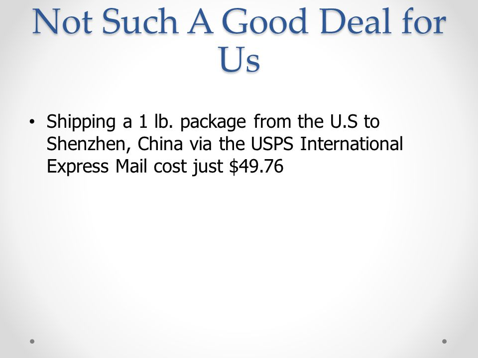 Not Such A Good Deal for Us Shipping a 1 lb.