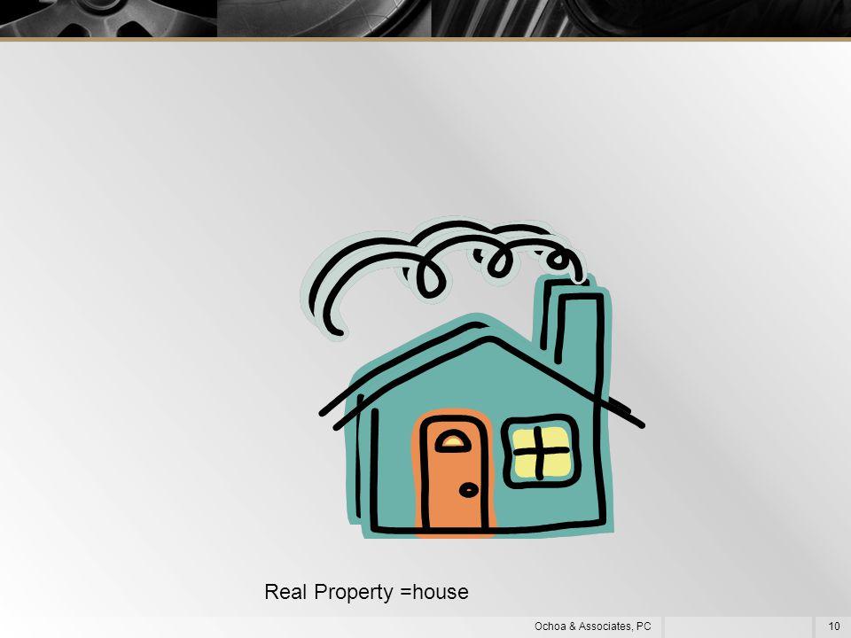 10Ochoa & Associates, PC Real Property =house