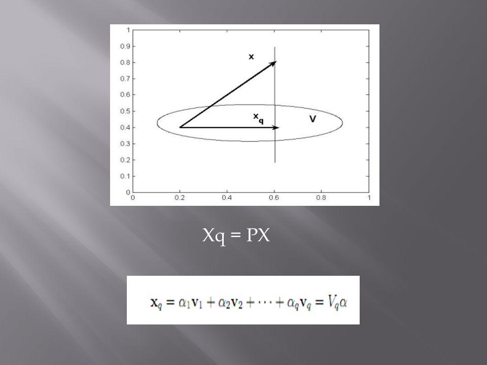 Xq = PX