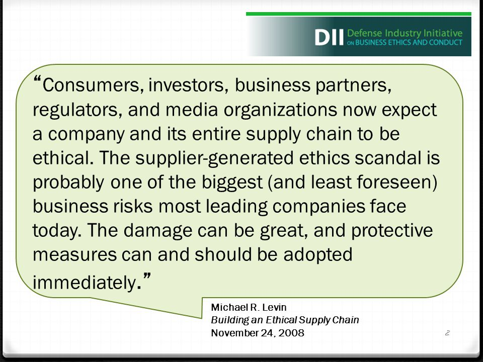 """Michael R. Levin Building an Ethical Supply Chain November 24, 2008 """" Consumers, investors, business partners, regulators, and media organizations now"""
