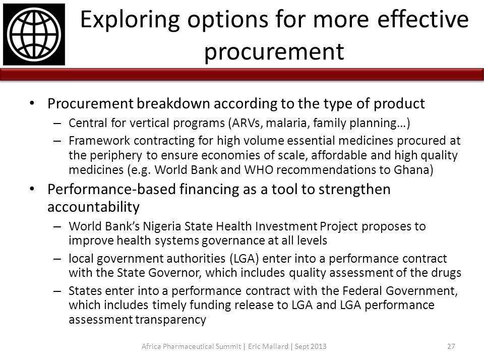Exploring options for more effective procurement Procurement breakdown according to the type of product – Central for vertical programs (ARVs, malaria