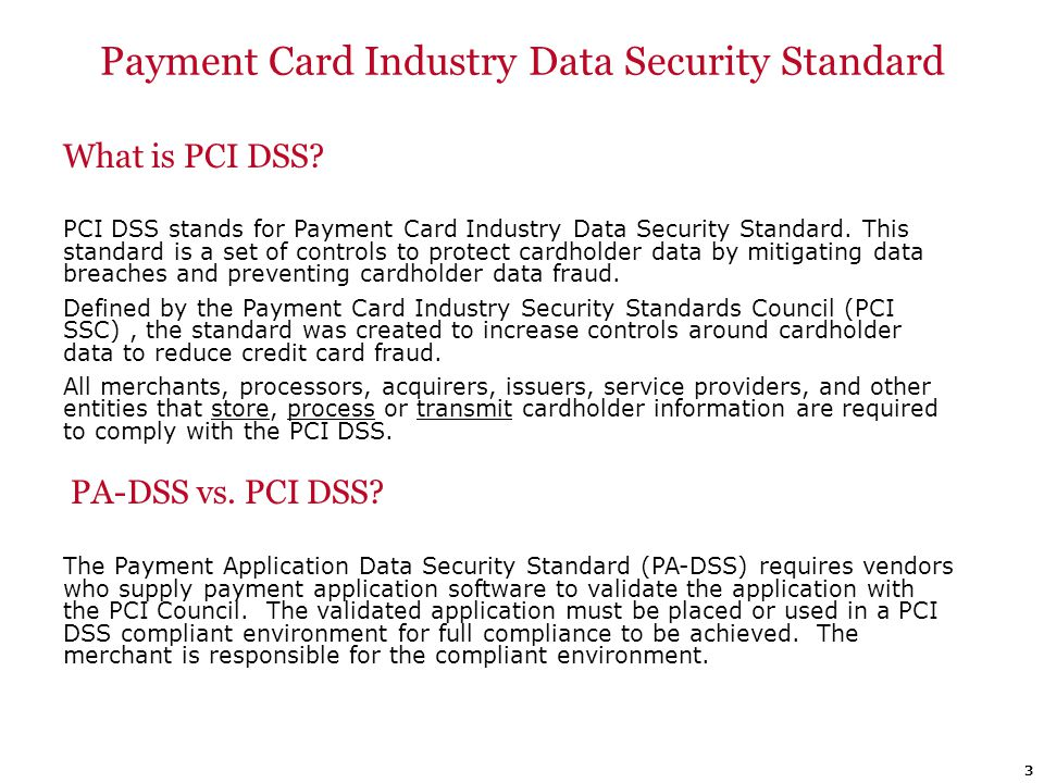 Payment Card Industry Data Security Standard What is PCI DSS? PCI DSS stands for Payment Card Industry Data Security Standard. This standard is a set