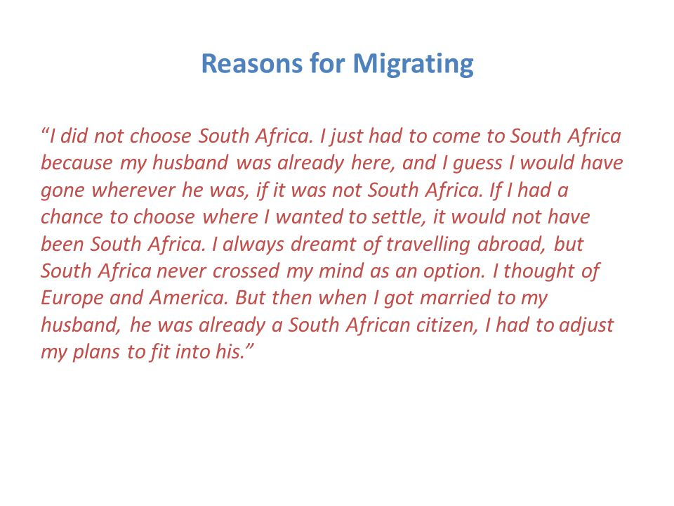 Reasons for Migrating I did not choose South Africa.