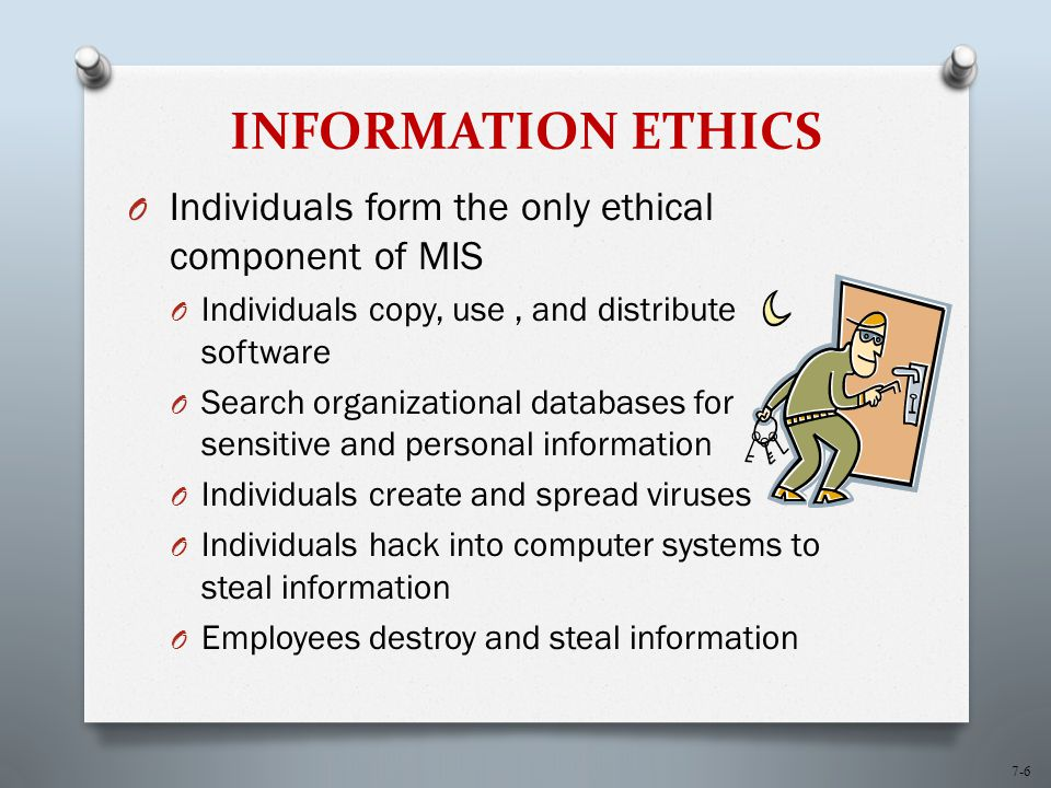 7-7 INFORMATION ETHICS O Acting ethically and legally are not always the same