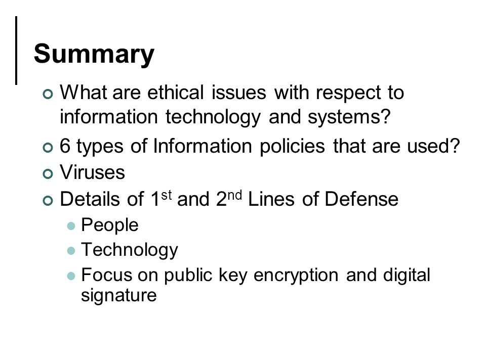 Summary What are ethical issues with respect to information technology and systems.