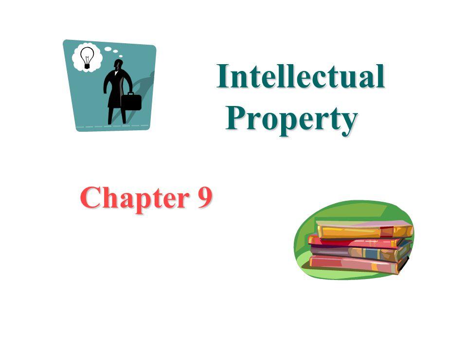 Intellectual Property Intellectual Property Chapter 9