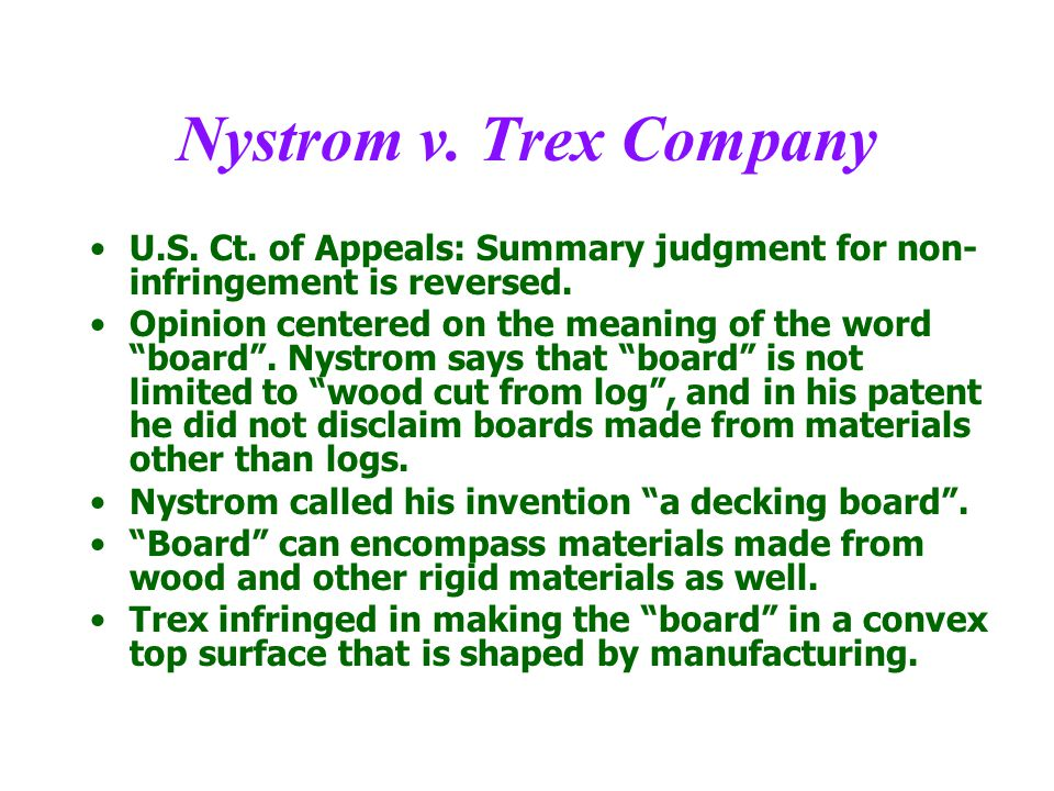 Nystrom v. Trex Company U.S. Ct. of Appeals: Summary judgment for non- infringement is reversed.