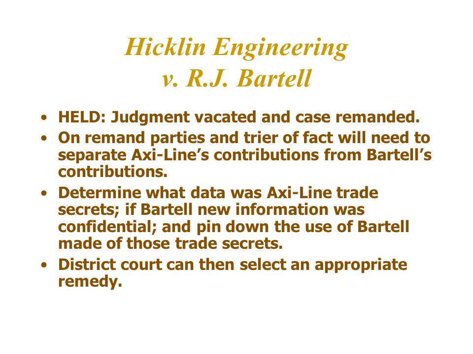 Hicklin Engineering v. R.J. Bartell HELD: Judgment vacated and case remanded.