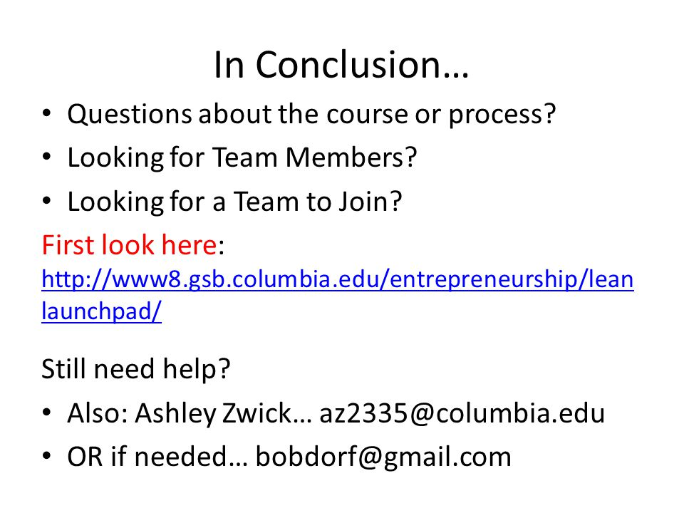 In Conclusion… Questions about the course or process.