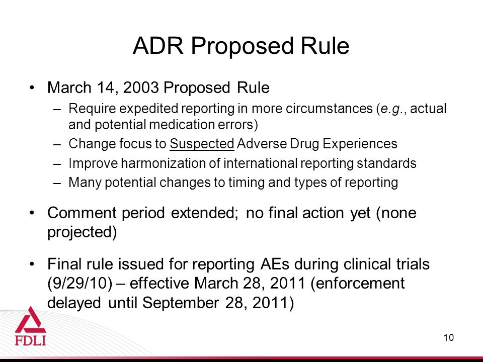 ADR Proposed Rule March 14, 2003 Proposed Rule –Require expedited reporting in more circumstances (e.g., actual and potential medication errors) –Chan
