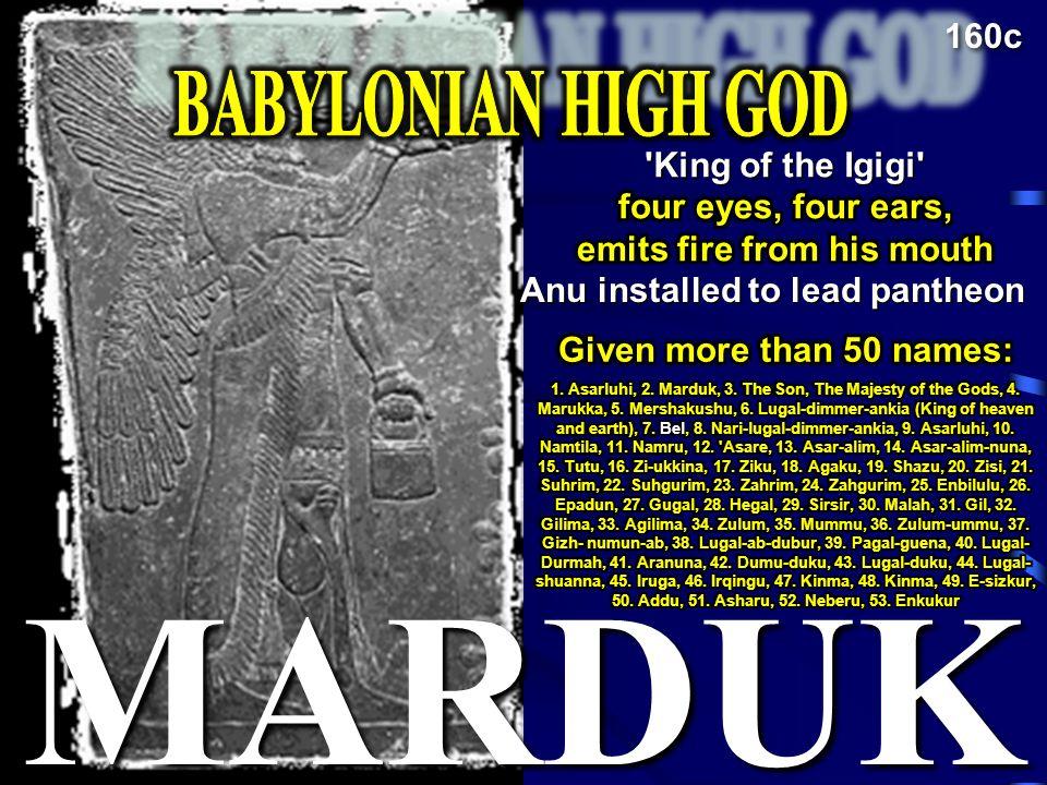 King King of the Igigi Anu installed to lead pantheon 160c MARDUK