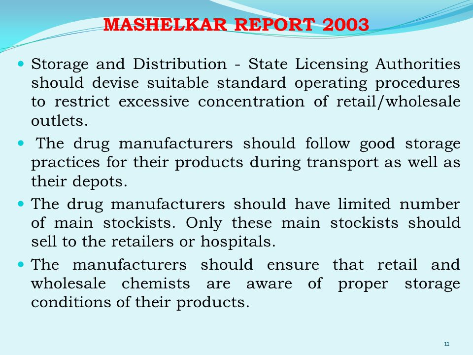 MASHELKAR REPORT 2003 Storage and Distribution - State Licensing Authorities should devise suitable standard operating procedures to restrict excessiv