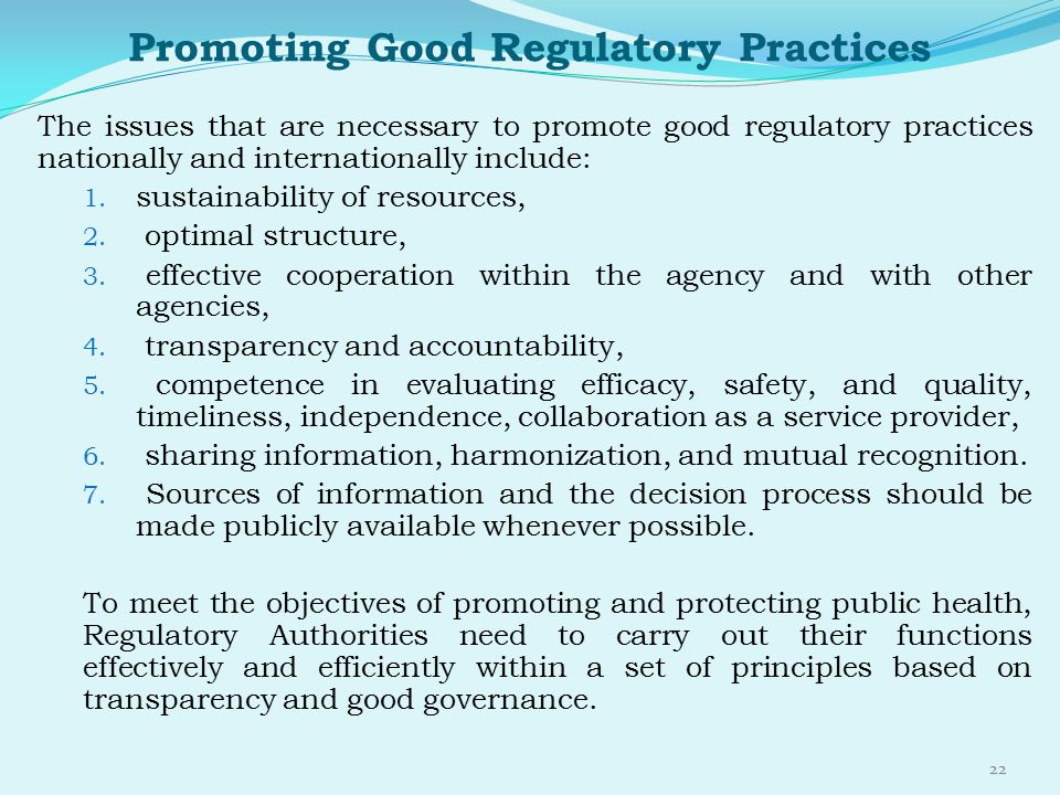 Promoting Good Regulatory Practices The issues that are necessary to promote good regulatory practices nationally and internationally include: 1. sust