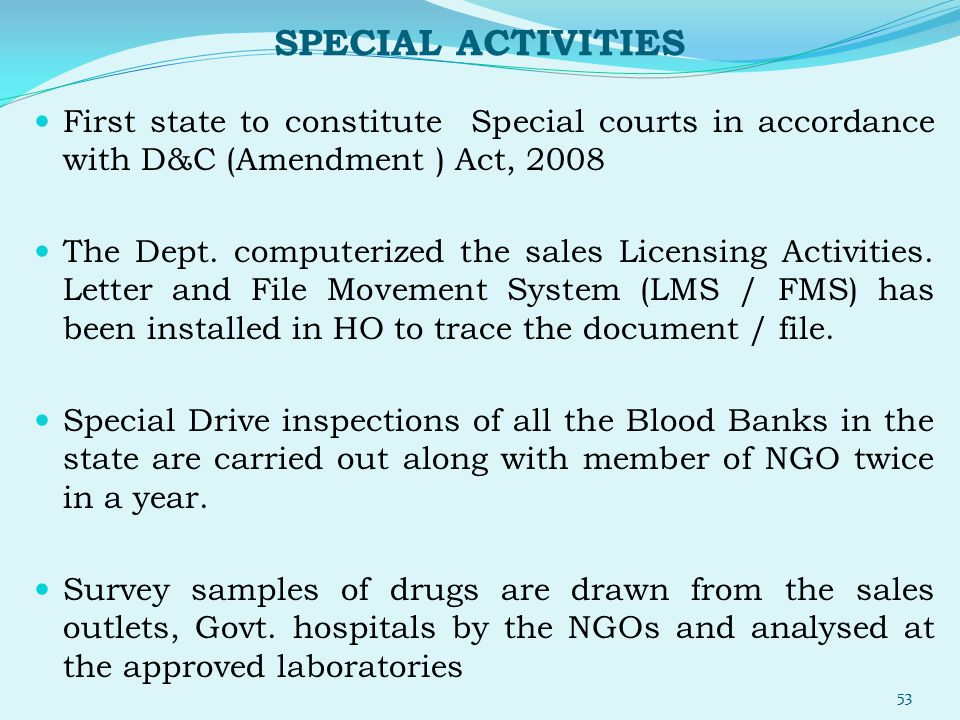 SPECIAL ACTIVITIES First state to constitute Special courts in accordance with D&C (Amendment ) Act, 2008 The Dept. computerized the sales Licensing A