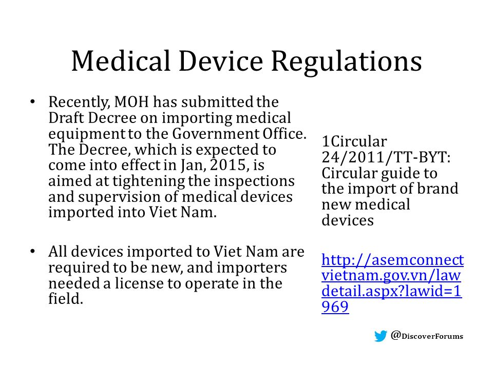 @ DiscoverForums Medical Device Regulations Recently, MOH has submitted the Draft Decree on importing medical equipment to the Government Office.