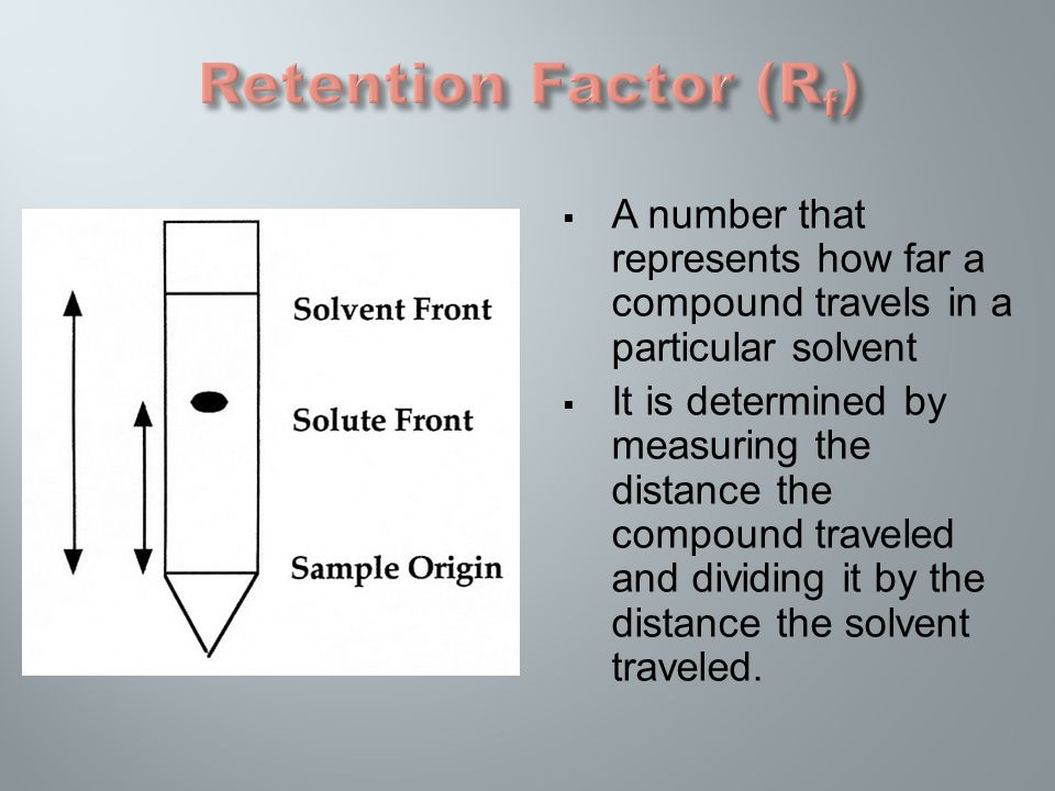  A number that represents how far a compound travels in a particular solvent  It is determined by measuring the distance the compound traveled and dividing it by the distance the solvent traveled.