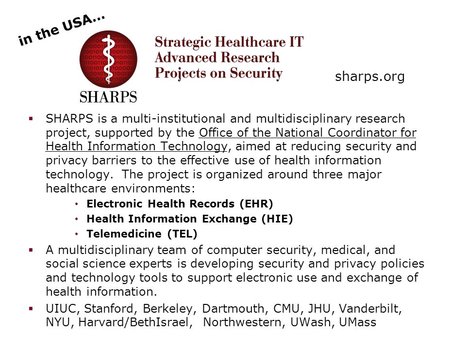  SHARPS is a multi-institutional and multidisciplinary research project, supported by the Office of the National Coordinator for Health Information T