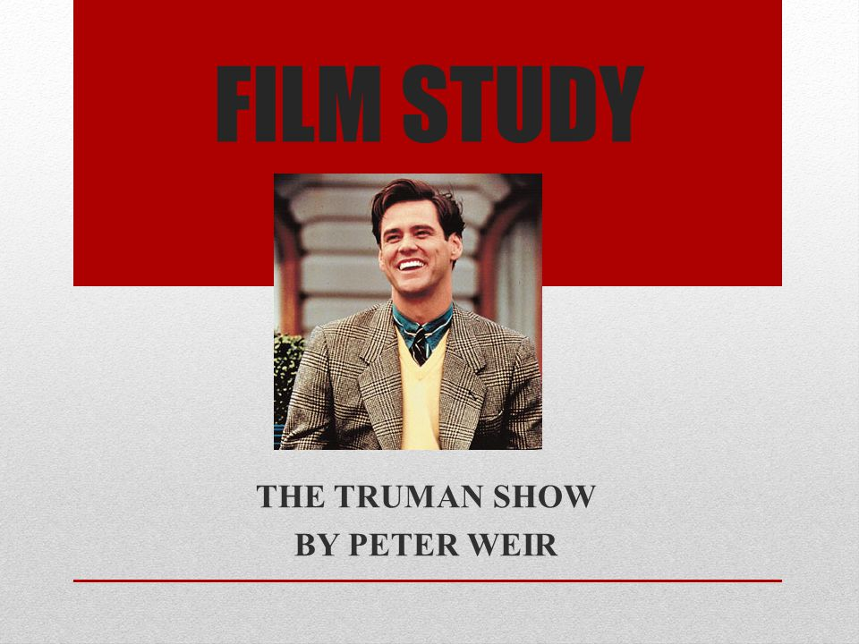 FILM STUDY THE TRUMAN SHOW BY PETER WEIR