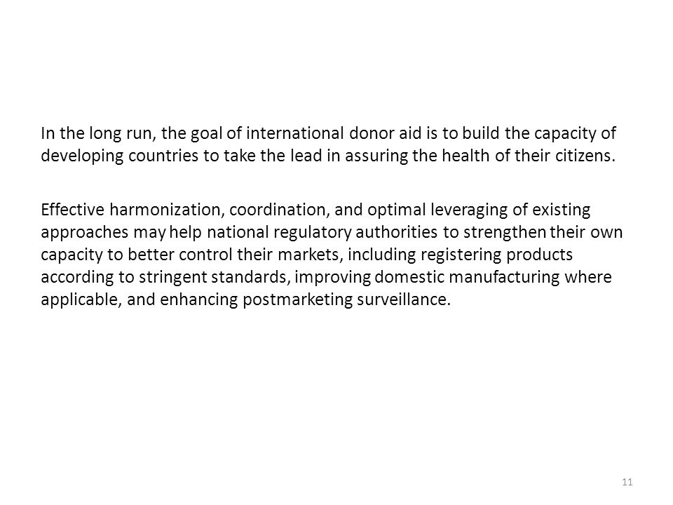 In the long run, the goal of international donor aid is to build the capacity of developing countries to take the lead in assuring the health of their