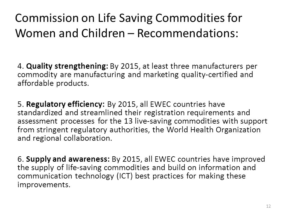 Commission on Life Saving Commodities for Women and Children – Recommendations: 4. Quality strengthening: By 2015, at least three manufacturers per co
