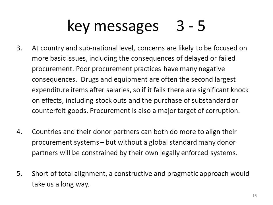key messages3 - 5 3.At country and sub-national level, concerns are likely to be focused on more basic issues, including the consequences of delayed o