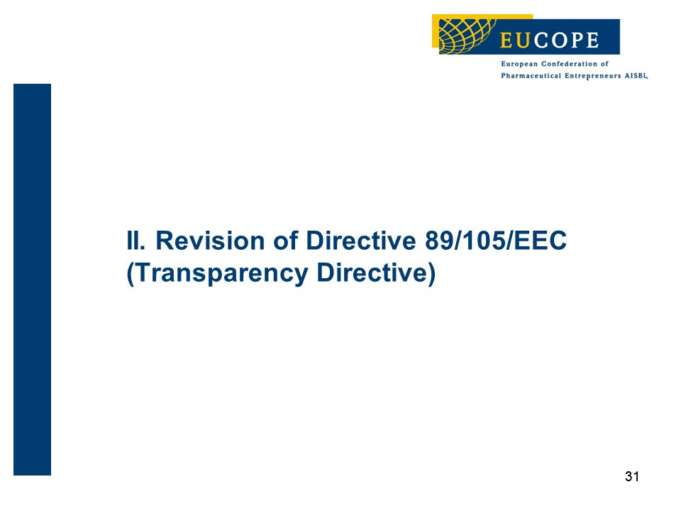 31 II. Revision of Directive 89/105/EEC (Transparency Directive)