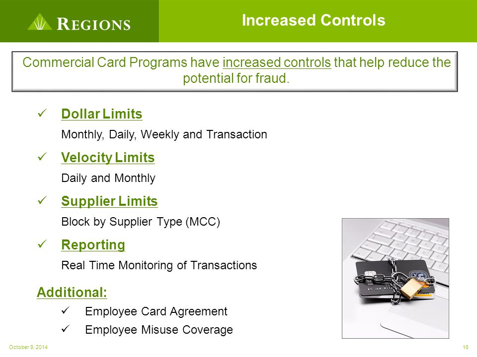 Increased Controls Commercial Card Programs have increased controls that help reduce the potential for fraud.
