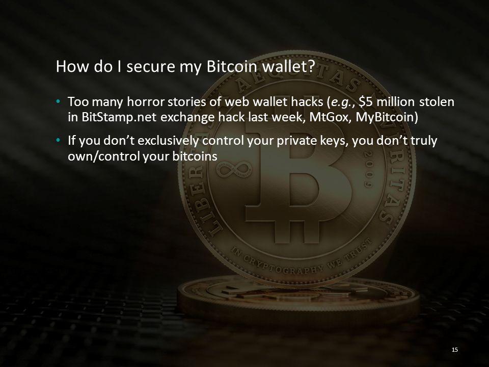 How do I secure my Bitcoin wallet? Too many horror stories of web wallet hacks (e.g., $5 million stolen in BitStamp.net exchange hack last week, MtGox