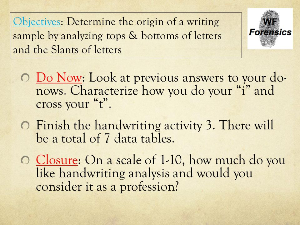 """Do Now: Look at previous answers to your do- nows. Characterize how you do your """"i"""" and cross your """"t"""". Finish the handwriting activity 3. There will"""