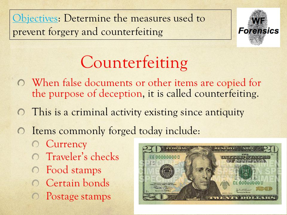 Counterfeiting When false documents or other items are copied for the purpose of deception, it is called counterfeiting. This is a criminal activity e