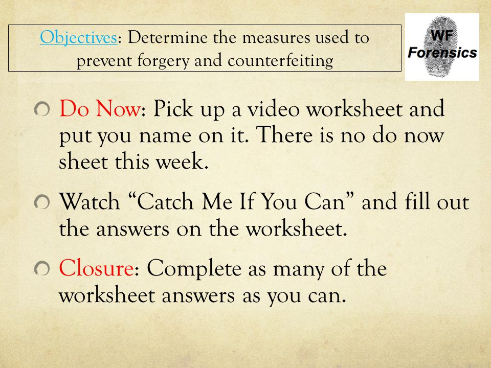"""Do Now: Pick up a video worksheet and put you name on it. There is no do now sheet this week. Watch """"Catch Me If You Can"""" and fill out the answers on"""