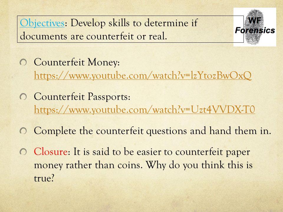 Counterfeit Money: https://www.youtube.com/watch?v=lzYtozBwOxQ https://www.youtube.com/watch?v=lzYtozBwOxQ Counterfeit Passports: https://www.youtube.