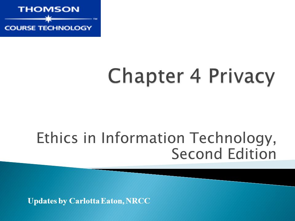 Ethics in Information Technology, Second Edition42