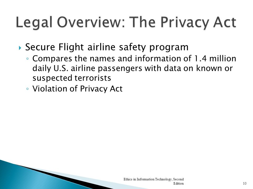  Secure Flight airline safety program ◦ Compares the names and information of 1.4 million daily U.S.