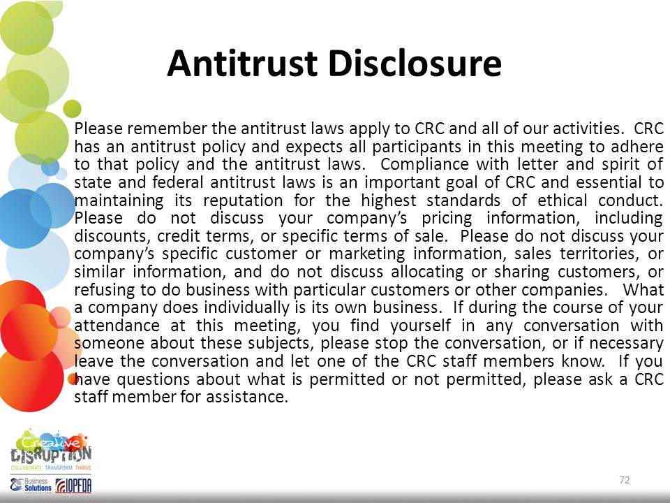 Antitrust Disclosure Please remember the antitrust laws apply to CRC and all of our activities.