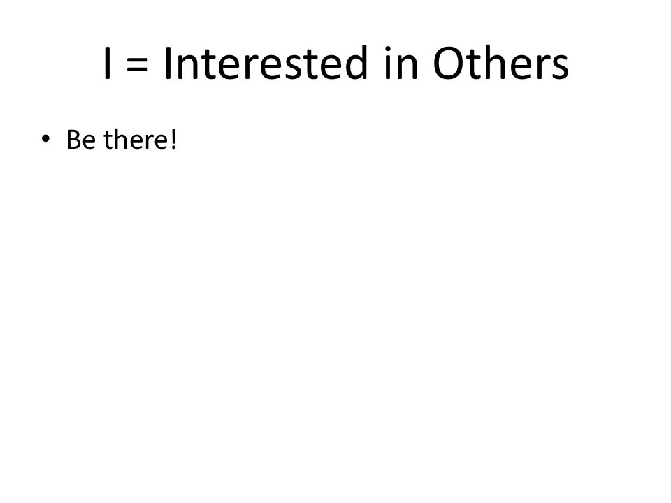 I = Interested in Others Be there!