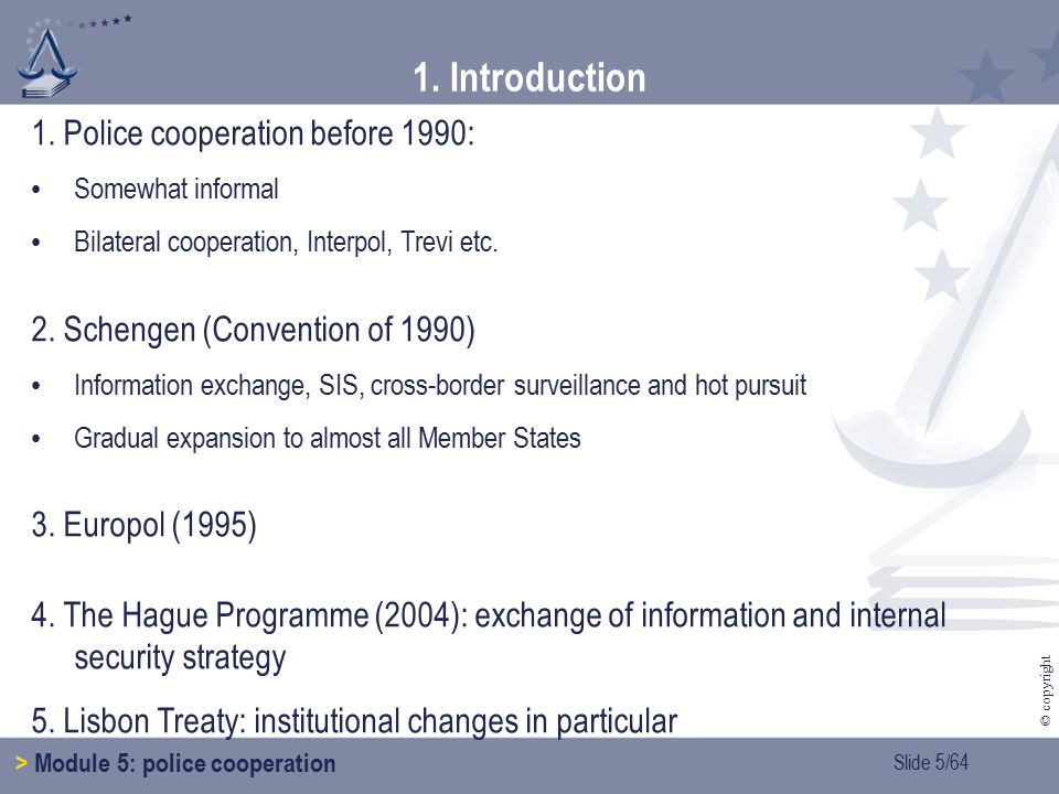 Slide 16/64 © copyright 2.Exchanging information > Module 5: police cooperation (2.2.
