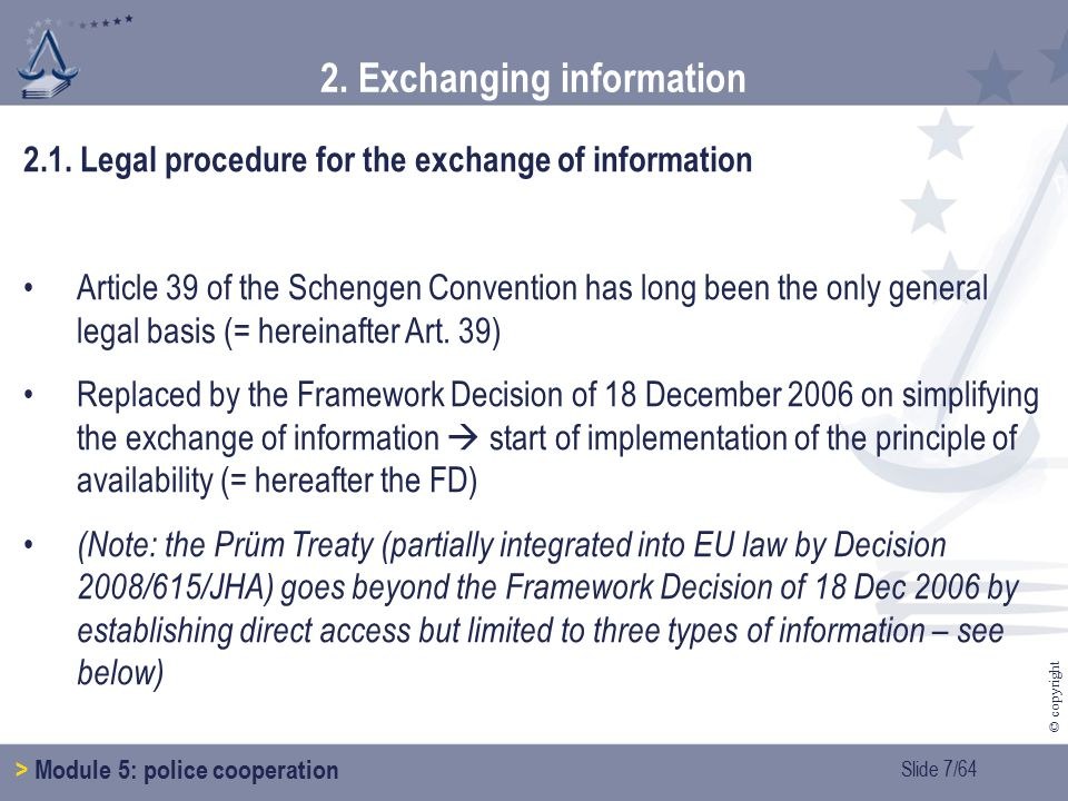 Slide 8/64 © copyright 2.Exchanging information > Module 5: police cooperation (2.1.