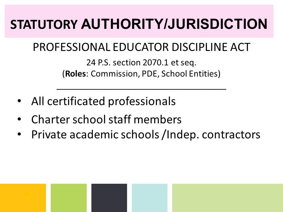 PROFESSIONAL EDUCATOR DISCIPLINE ACT 24 P.S.section 2070.1 et seq.