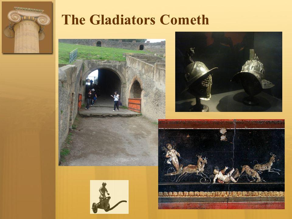 The Gladiators Cometh