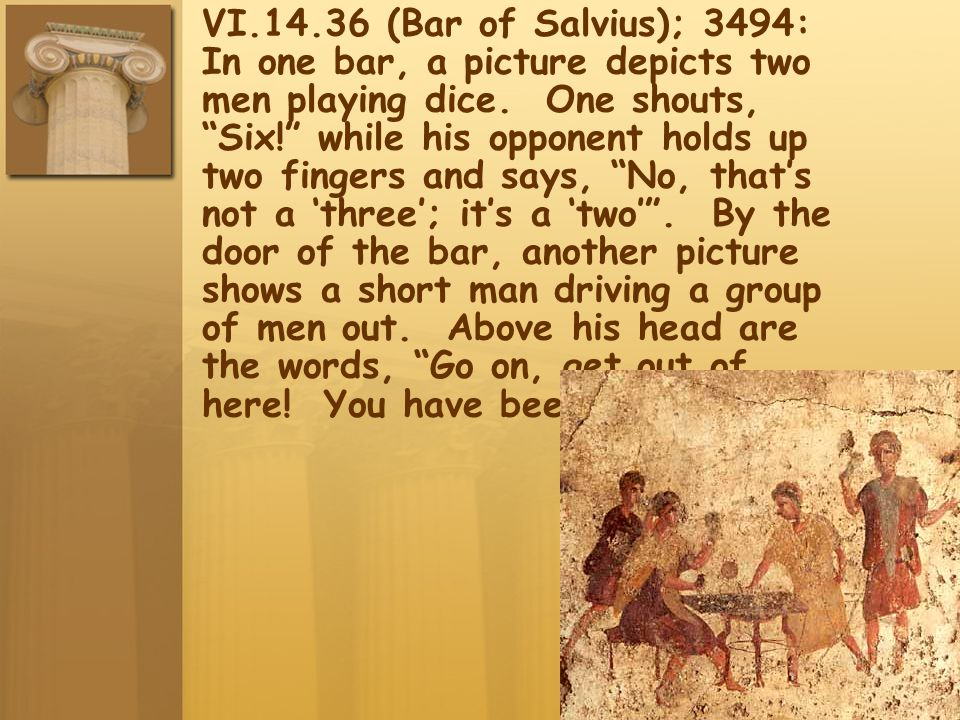 VI.14.36 (Bar of Salvius); 3494: In one bar, a picture depicts two men playing dice.