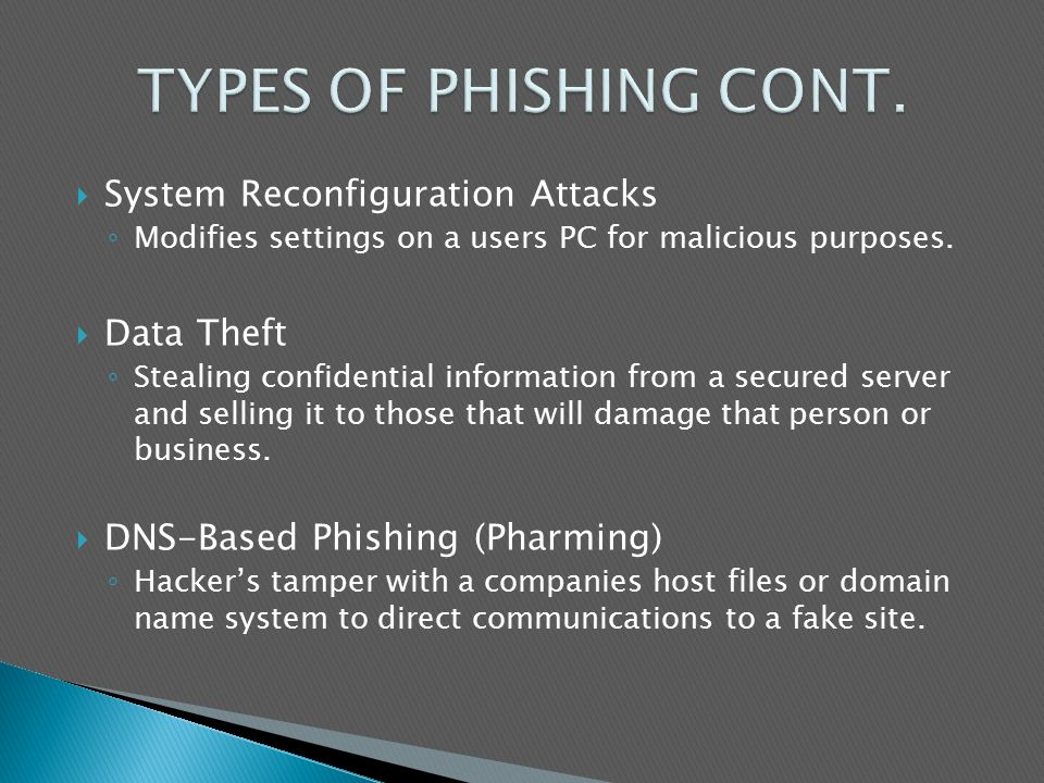  System Reconfiguration Attacks ◦ Modifies settings on a users PC for malicious purposes.