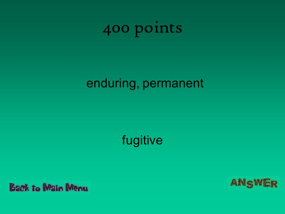 400 points enduring, permanent fugitive