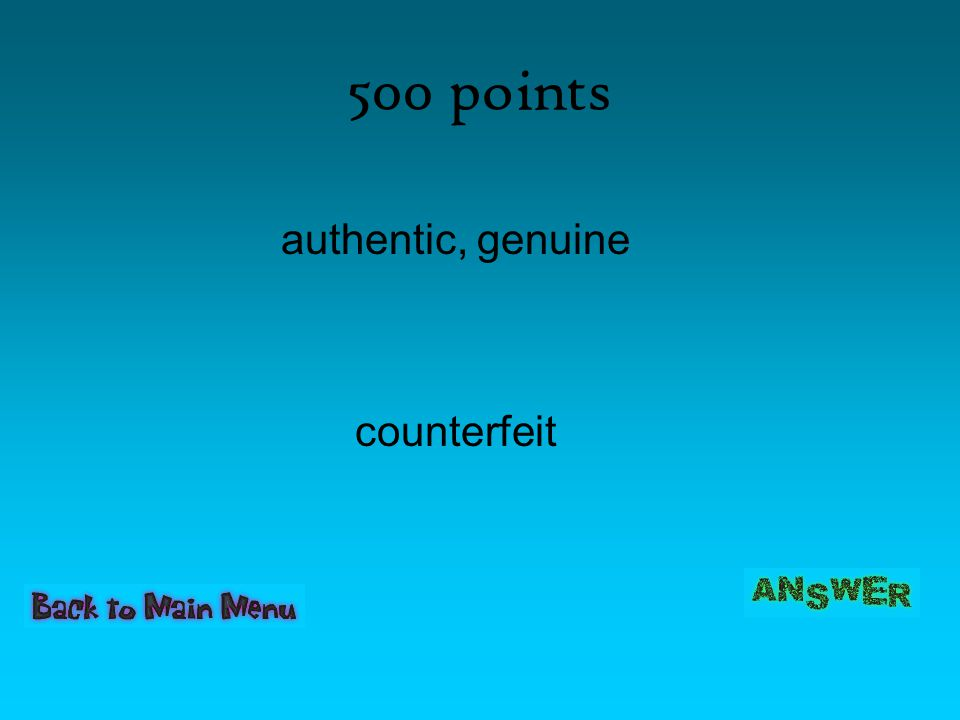 500 points authentic, genuine counterfeit