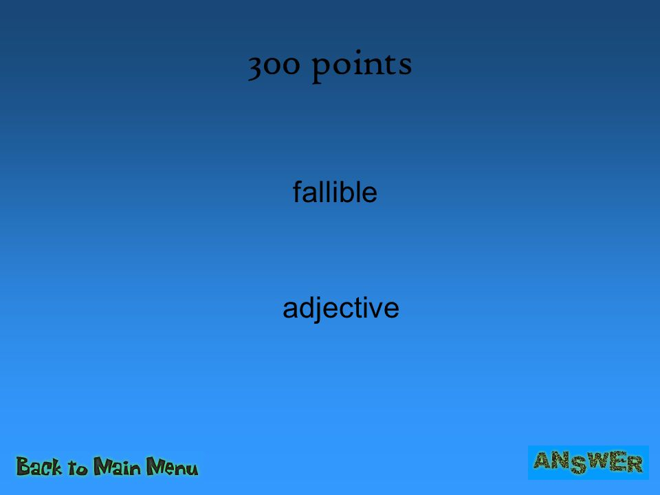 300 points fallible adjective